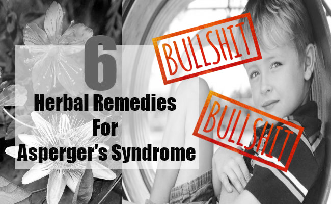 Herbal-Remedies-For-Aspergers-Syndrome _Bullshit